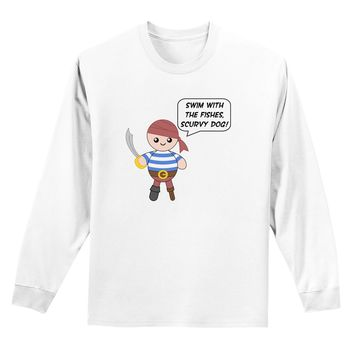Swim With the Fishes- Petey the Pirate Adult Long Sleeve Shirt