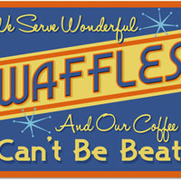 Waffles Cant Be Beat Tin Sign