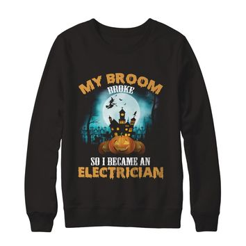 My Broom Broke So I Became An Electrician T-shirt Unisex