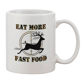 Eat More Fast Food - Deer Printed 11oz Coffee Mug