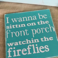 Southern summer wooden sign front porches and fireflies turquoise painted wooden sign home decor front porch decor