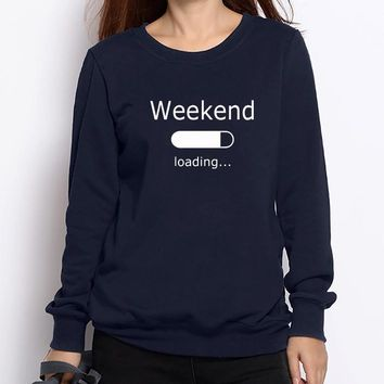 2017 Autumn Winter Funny Printed Women Hoodies Weekend Loading Letters Sweatshirt Tracksuit New Arrival Fashion Tops Cloting