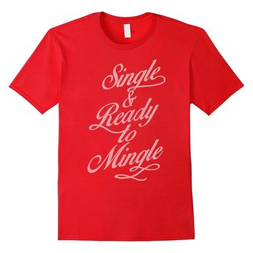 Valentine's Day Single And Ready To Mingle Graphic T-Shirt
