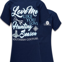 Southern Couture Love Me Like You Love Hunting Season T-Shirt