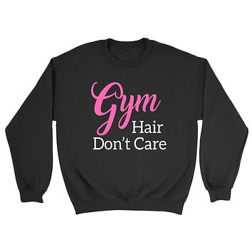 Gym hair don't care, funny gym, fitness outfit, mom life, athletic outfit Crewneck Sweatshirt