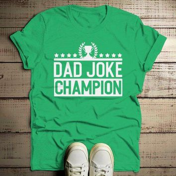 Men's Funny Dad Joke Champion Shirt Dad Joke Shirts Dad Jokes Tshirt Dad Gift Idea T Shirt