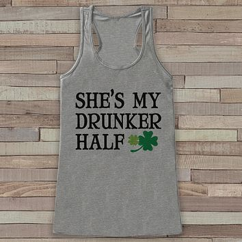 St. Patrick's Tank Top - Funny St. Patrick's Day Tank - Women's Grey Tank Top - Drinking Shirt - My Drunker Half - Funny Matching Shirts