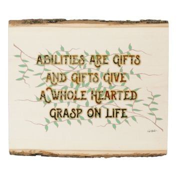 Abilities Quote by Kat Worth Wood Panel