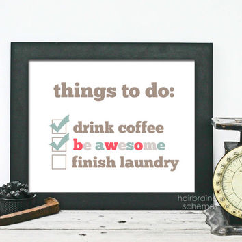 Funny Typography Poster To Do List Be Awesome Coffee Laundry Art Print Digital Art Print White Multicolor
