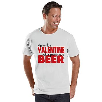 Men's Valentine Shirt - Funny Valentine Shirt - Drinking Valentines Day - Funny Anti Valentines Gift for Him - Beer Drinker - White Shirt