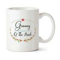 Granny Of The Bride, Wedding Party Gift, Grandmother Of The Bride, Gift For Bridal Party, Ceramic Mug, Coffee Cup, 15oz, Floral Art