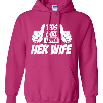 This Girl Loves Her Wife Lesbian Gay Marriage Anniversary Wedding Equality Bi mens womens ladies hoodie hooded sweatshirt sweater TH-028