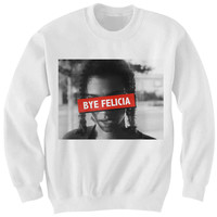 BYE FELICIA SWEATSHIRT FRIDAY MOVIE FUNNY SHIRTS COOL SHIRT COOL GIFTS FOR TEENS CHRISTMAS GIFTS BIRTHDAY GIFTS MOVIE SHIRTS