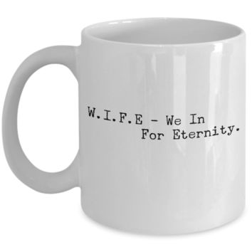 """Mug Gift For Wife - Cute Anniversary Gifts For Her - Valentines Day Mug For Couples - Eternity Cup For Love Affirmation - White Ceramic 11"""" Vday Jar Cup For Coffee & Hot Chocolate"""