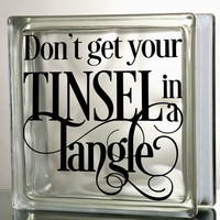 Don't get your tinsel in a tangle DIY decal for  Glass Block Decal Tile Mirrors DIY Decal for Glass Block