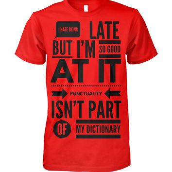 I Hate Being Late Funny Graphic Shirt For Men Women, Funny Gifts, Men Tops Women Tops