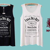 Lana Del rey Born To die Jack Daniels Shirts Tank Top Unisex Adults T Shirt Clothing American Apparrel Screen Printing Trending Item