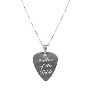 Father of the Bride Necklace, Engraved Guitar Pick, Personalized Necklace, Stainless Steel Guitar Pick, Gift for Dad, Gift for Boyfriend