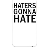 Haters Gonna Hate  - iphone 6 Plus Case
