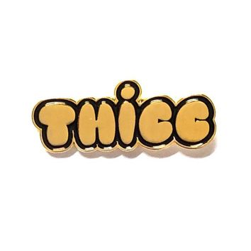 THICC Pin