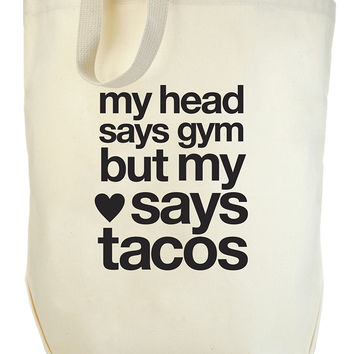 But My Heart Says Tacos Big Tote