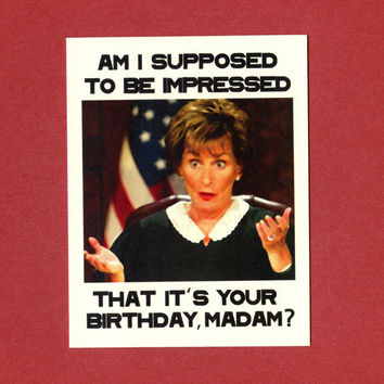 JUDGE JUDY BIRTHDAY - Funny Judge Judy Birthday Card