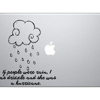 """Looking for Alaska John Green quote """" if people were rain, I was drizzle and she was a hurricane."""" Vinyl Decal/ Sticker  for Car or Laptop"""