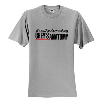 "Grey's Anatomy TV Show ""I'd Rather Be Watching Grey's Anatomy"" T-Shirt"