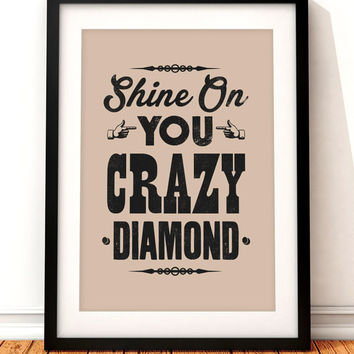 Pink Floyd song lyric art, Pink Floyd art print, music inspired print, typographic print, Shine On You Crazy Diamond, Pink Floyd poster