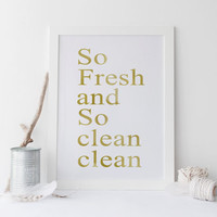 Printable art Bathroom print,so fresh and so clean clean print,printable quote,washroom print,wahroom art,prints and quotes,home decor,art