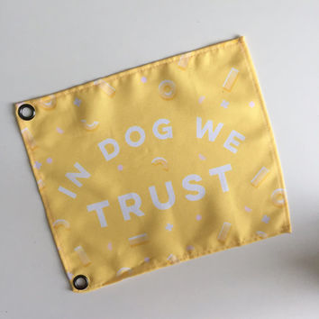 In Dog We Trust - funny cute small bicycle flag