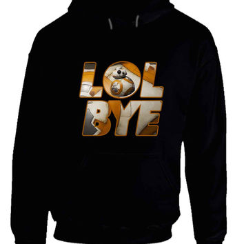 Star Wars The Force Awakens Droid BB Eight Quotes Lol Bye Hoodie