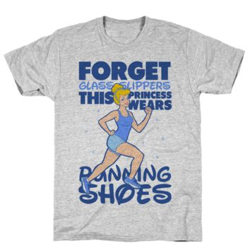 Forget Glass Slippers This Princess Wears Running Shoes TShirt
