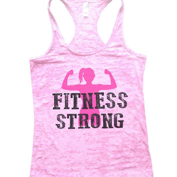 Fitness Strong Burnout Tank Top By BurnoutTankTops.com - 782