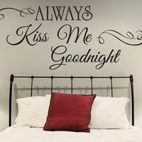 Always Kiss Me Goodnight Roommates Words Text Quote Indoor Vinyl Wall Sticker Decor Art Removable Decal for Bedroom, Living room. DIY Mural!
