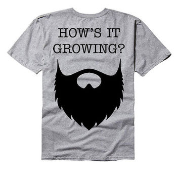 How's it growing? - beard tee shirt