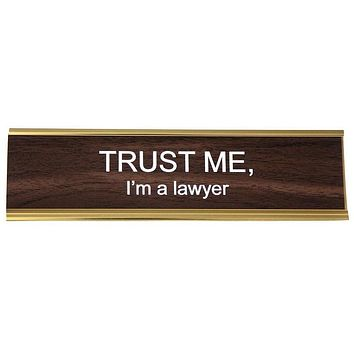 Trust Me I'm A Lawyer Office Nameplate in Woodtone and Gold