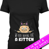 Pregnancy Announcement T Shirt Baby Announcement We Are Hoping For A Kitten Cat Lover Gift Pregnancy TShirt Maternity Tee Ladies Tee MAT-526