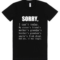 Sorry, I Can't Today Excuses-Female Black T-Shirt
