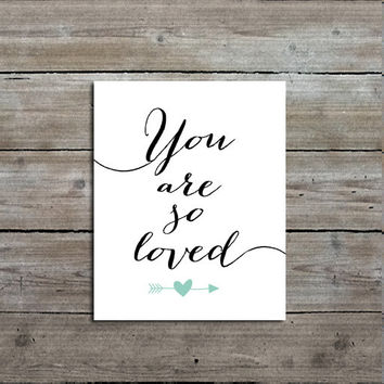 You are so Loved Quote Art Print, Nursery Decor, Calligraphy, Typography, Customizable