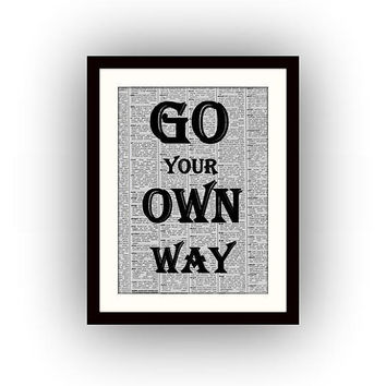 Go Your Own Way, printable quote, recycle paper art, black and white, print, Men wall  art, diy, newspaper vintage, motivational quotes deco