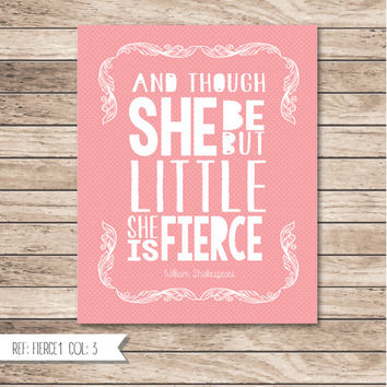 Girls room print, wall decor, nursery decor, baby girl, thought she be little she be fierce