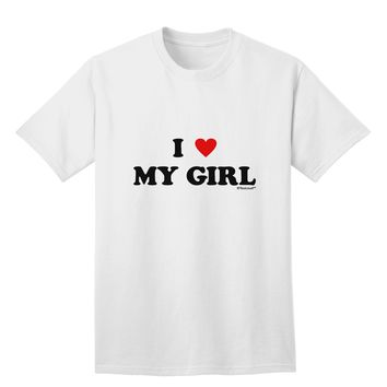 I Heart My Girl - Matching Couples Design Adult T-Shirt by TooLoud