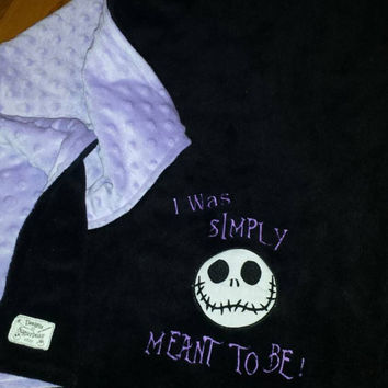 Jack Skellington Baby Blanket I Was Simply Meant To Be MiNKY Asst CoLoRs EMBROiDERED Adorable Matching PILLOW avail too Designs by Sugarbear