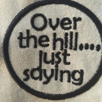 over the hill patch birthday gift adult humor funny patch