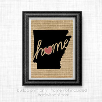 Arkansas Home - AR Burlap Printed Wall Art: Print, Silhouette, Print, Heart, Home, State, United States, Rustic, Typography, Artwork, Map