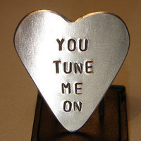 Guitar Pick Heart Handmade from Aluminum Stamped You Tune me On