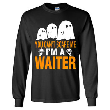 Halloween You Cant Scare Me I Am A Waiter - Long Sleeve T-Shirt