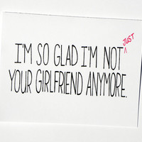 I'm So Glad I'm Not Just Your Girlfriend Anymore - Anniversary Card, Wedding Day Card