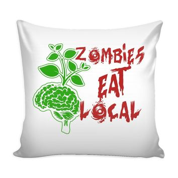 Funny Graphic Pillow Cover Zombies Eat Local